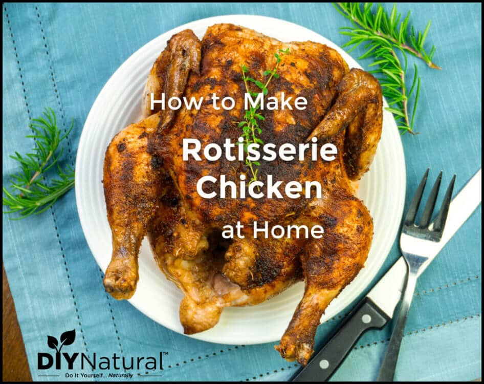 Make Juicy, Delicious Rotisserie Chicken at Home